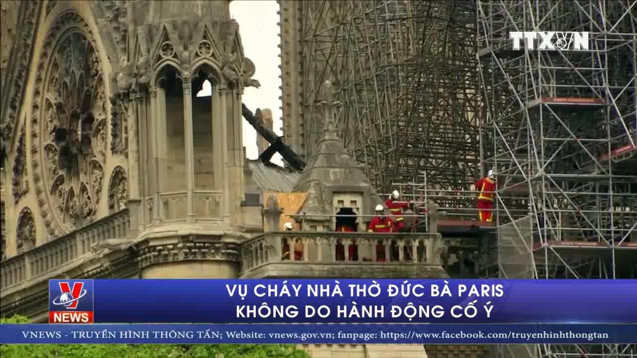 Vụ cháy Nhà thờ Đức Bà Paris không do hành động cố ý ảnh 1