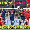 Chủ nhà Thái Lan không cùng chung bảng đấu với Việt Nam tại VCK U-23 châu Á 2020; Đêm nay Công Phượng sẽ xung trận; Chiến tướng MU cấm vĩnh viễn một CĐV.