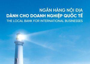 Đi tìm ngân hàng nội địa cho doanh nghiệp FDI