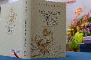 Nhà thơ Nguyễn Thế Kỷ ra mắt Trường thiên thơ lục bát về Chủ tịch Hồ Chí Minh