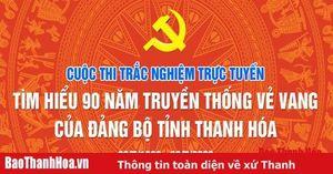 Thí sinh Lương Thị Ngọc đoạt giải Nhất tuần thứ năm, Cuộc thi trắc nghiệm trực tuyến 'Tìm hiểu 90 năm truyền thống vẻ vang của Đảng bộ tỉnh Thanh Hóa'