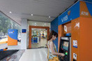 VIB miễn phí rút tiền tại ATM của tất cả các ngân hàng nội địa