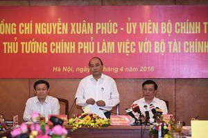 Thủ tướng yêu cầu Bộ Tài chính điều hành chính sách tài khóa chặt chẽ, hiệu quả