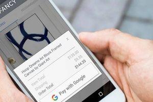 Google giới thiệu giải pháp thanh toán di động mới, linh hoạt hơn