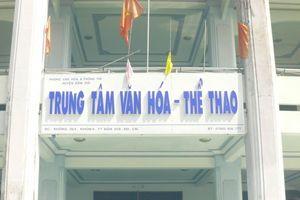 Cà Mau: Trung tâm Văn hóa huyện xuống cấp trầm trọng