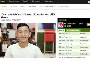 Báo Hà Lan gọi Đoàn Văn Hậu là Gareth Bale, dẫn lời giới thiệu tới PSV