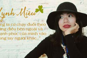 Lynh Miêu: 'Hãy theo đuổi hạnh phúc chứ đừng đuổi theo tuổi tác hay định kiến xã hội'