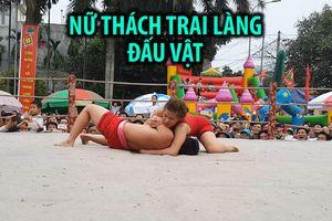 Lạ lùng lễ hội nữ thách trai làng đấu vật và thường thắng trận