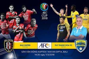 Video trực tiếp Bali United vs FLC Thanh Hóa AFC Cup 2018