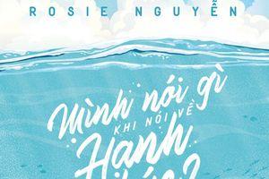 Rosie Nguyễn: Chẳng có cớ gì để em không hạnh phúc