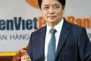 Ai sẽ thay ông Nguyễn Đức Hưởng ngồi 'ghế nóng' LienVietPostBank?