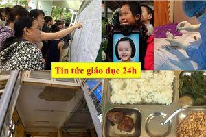 Tin tức giáo dục 24h: Bé gái lớp 2 hiến giác mạc vào đề thi môn Ngữ văn; Thêm phụ huynh tố bữa ăn đạm bạc