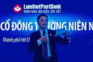 Ông Nguyễn Đức Hưởng tạm biệt LienVietPostBank sau 10 năm gắn bó