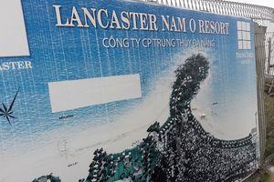 Độ 'khủng' của 'ông chủ' dự án Lancaster Nam Ô bị dân 'kiện' tại Đà Nẵng
