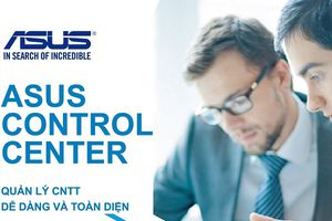 Asus Control Center: Quản lý CNTT dễ dàng và toàn diện