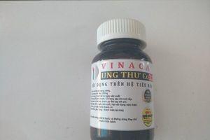 Sau Vinaca ung thư Co3.2, còn bao nhiêu thực phẩm chức năng lừa dối người bệnh?