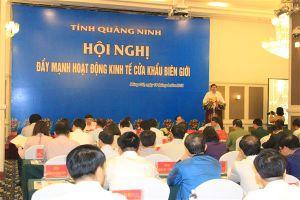 Quảng Ninh đẩy mạnh hoạt động kinh tế cửa khẩu biên giới