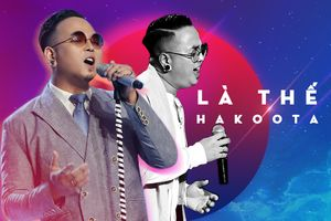 Nếu Đức Trí chuyên 'lụi tim' bằng ballad, thì Dũng Hà Hakoota đích thị là 'thánh ngôn tình'!