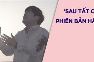 'Sau tất cả' phiên bản Hàn thu hút khán giả Việt