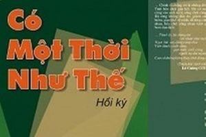 Hồi ký - sự thật 'trần trụi' trong văn chương Việt