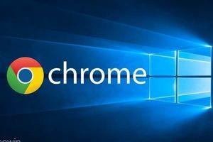 Windows 10 April 2018 bất ngờ bị tố lỗi làm Chrome 'đóng băng'
