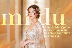 Midu: Từ 'hotgirl đóng phim', diễn viên 'một màu' cho đến sự công nhận của khán giả