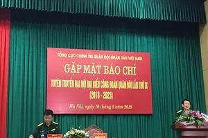 Đại hội đại biểu Công đoàn Quân đội lần thứ IX dự kiến diễn ra từ 22-24.5