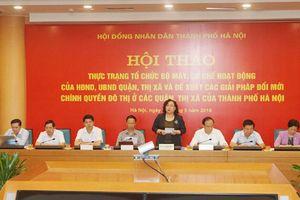 Hội thảo góp ý kiến về đổi mới chính quyền đô thị ở các quận, thị xã của TP Hà Nội