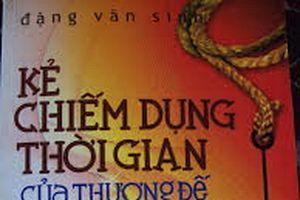 Kẻ chiếm dụng thời gian của Thượng đế - Tập truyện ngắn của nhà văn Đặng Văn Sinh