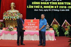 Đại hội công đoàn tỉnh Kon Tum: Tăng cường bảo vệ quyền lợi người lao động