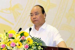 Thủ tướng Nguyễn Xuân Phúc: Không được coi thường những đốm lửa nhỏ