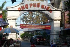 Lùm xùm dự án chợ Phố Hiến (Hưng Yên): Đừng để khiếu kiện kéo dài