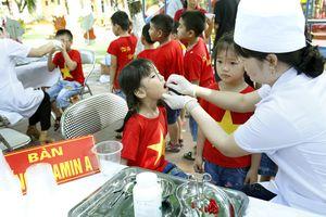 Hôm nay, hơn 6 triệu trẻ em được uống bổ sung vitamin A