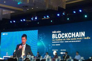 Phát triển Blockchain ở Việt Nam: Nhà nước cần có chính sách tạo nhu cầu