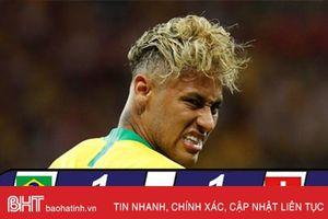 Brazil 1-1 Thụy Sỹ: Nỗi thất vọng Samba