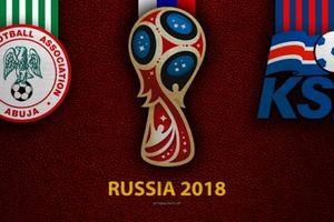 22h00 ngày 22/06, Nigeria vs Iceland: Quyết chiến giành lợi thế