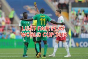 FIFA lần đầu tiên áp dụng luật Fair-play tại World Cup 2018