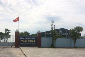 Quảng Bình: Tạm đình chỉ hoạt động đối với nhà máy chế biến thức ăn gia súc Tam Phát
