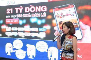 iFind tiếp sức ngành bán lẻ với 'Gói 21 tỷ hỗ trợ 700 doanh nghiệp Việt'