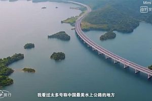 Đường cao tốc dài 60km trên mặt hồ chứa nước ở Trung Quốc