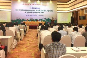 Bảo vệ và phát huy giá trị di sản văn hóa Việt Nam vì sự phát triển bền vững
