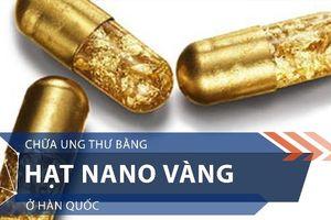 Khi thần dược Nano vàng bị cấm