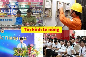 Tin kinh tế nóng: Con cưng không muốn kiện đối tác Thái Lan; Tập đoàn có lợi nhuận lớn nhất Việt Nam