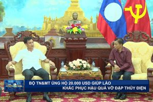 Bộ TN&MT ủng hộ 20.000 USD giúp Lào khắc phục hậu quả vỡ đập thủy điện