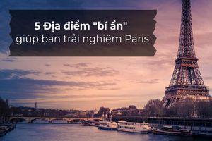 5 địa điểm bí ẩn giúp bạn trải nghiêm trọn vẹn Paris - `thành phố phép màu`