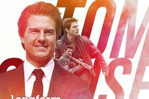 Tom Cruise - siêu sao điện ảnh đích thực cuối cùng của Hollywood