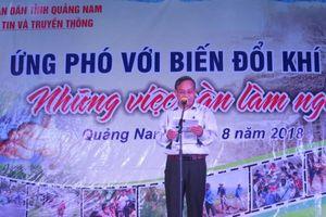 Quảng Nam: Ứng phó với biến đổi khí hậu và những việc cần làm ngay