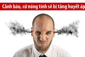 Người nóng tính, hay cáu giận dễ bị huyết áp cao