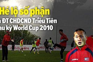 Đội tuyển Triều Tiên sau World Cup 2010: Có bị đấu tố, đưa vào trại cải tạo?