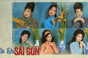 Đây chính là nguồn cảm hứng của bộ phim thời trang 'Cô Ba Sài Gòn'
